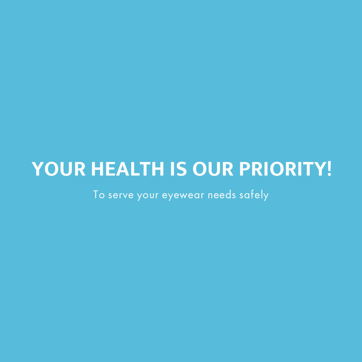 YOUR HEALTH IS OUR PRIORITY!